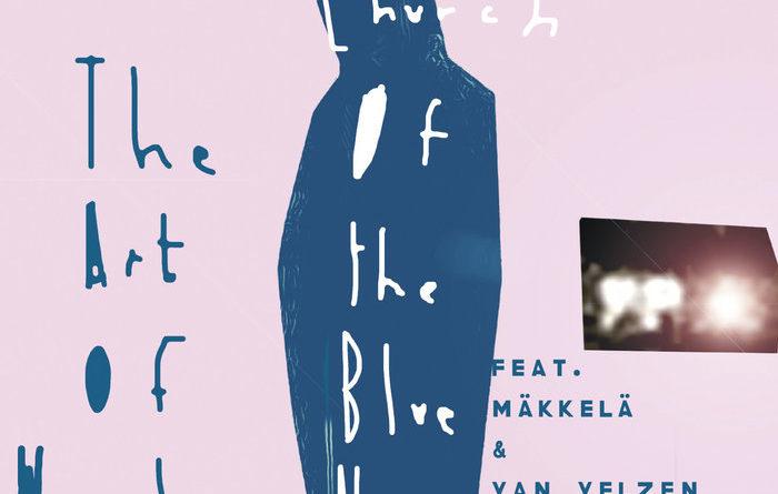 The Church of the Blue Nun feat. Mäkkelä & van Velzen - The Art of Woreshipping - Album Cover